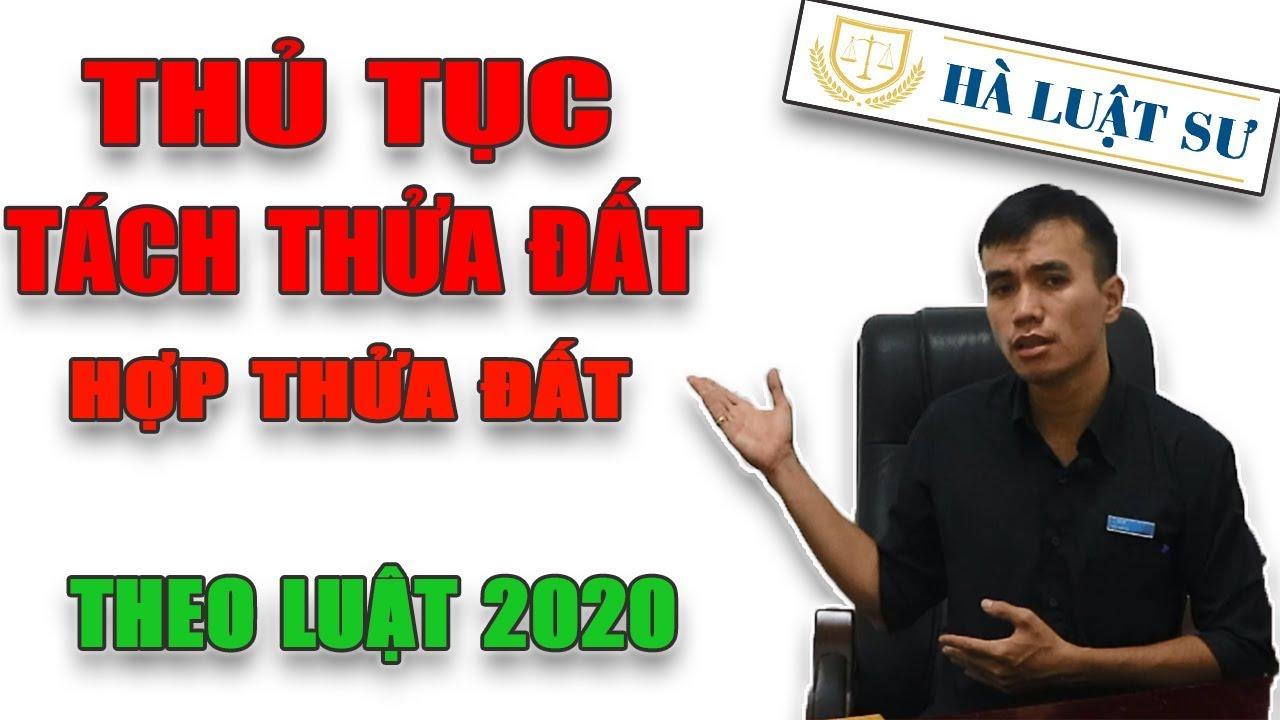 Thủ tục tách thửa đất, tách sổ đỏ a-z năm 2020| Hà Luật Sư