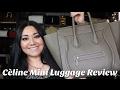 Celine Mini Luggage Review + Mod Shots