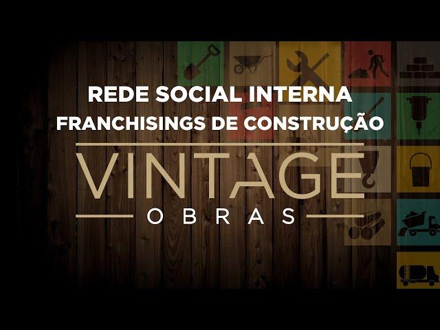 Rede Social Interna - Franchisings de Obras Vintage e Casa Amarela Obras