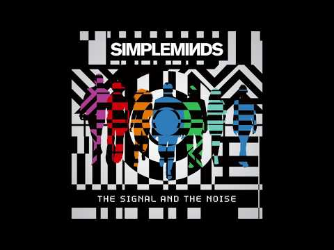 Simple Minds - The Signal and the Noise (Official Audio)