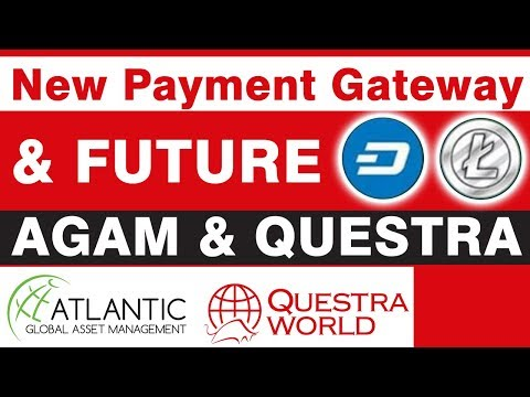 AGAM & Questra -New Payment Gateway & FUTURE of Questra.