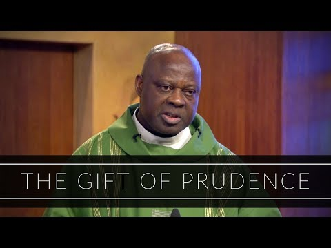 The Gift of Prudence | Homily: Father Joseph Boafo