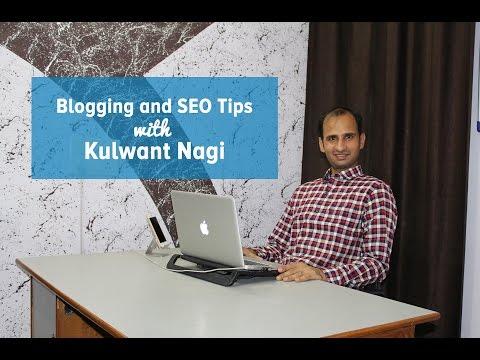 Blogging Tips With Kulwant Nagi - May 2016