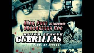Obnoksious Kas feat Blaq Poet & Eversor-Major League Guerillas