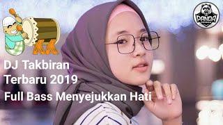 DJ PALING ENAK DIDENGAR 2019 - DJ TAKBIRAN TERBARU 2019 FULL MENYEJUKKAN HATI