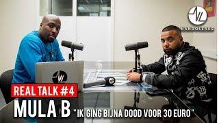MULA B : ''IK GING BIJNA DOOD VOOR 30 EURO'' | REAL TALK #4