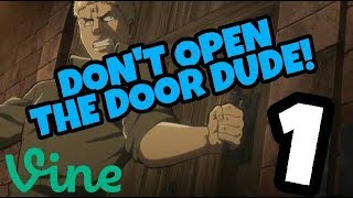 Anime Vines #1 Reiner's door Compilation #1