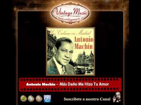 Antonio Machín – Más Daño Me Hizo Tu Amor (Perlas Cubanas)