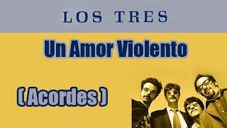 Amor Violento - Los Tres - Acordes