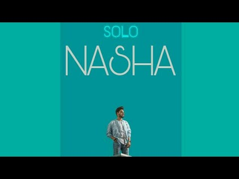 Nasha (Full Song) - Pav Dharia | SOLO | New Punjabi Song 2017