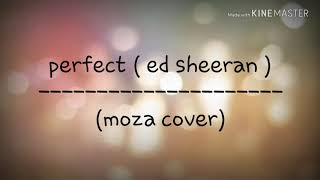 Download Lirik perfect(ed sheeran) (moza cover) Mp3