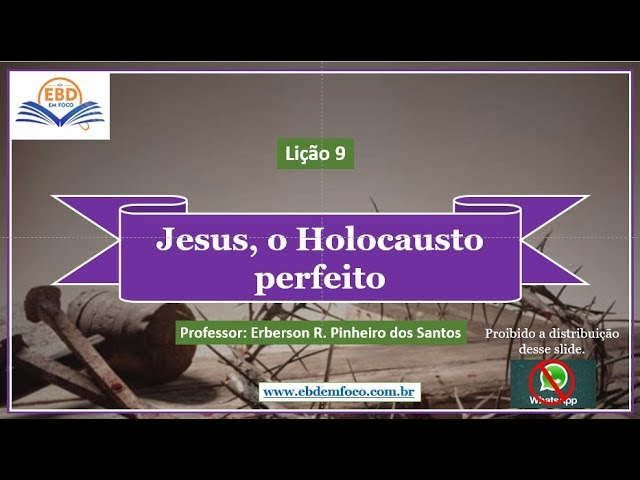 Lição 9 - Jesus, o Holocausto perfeito