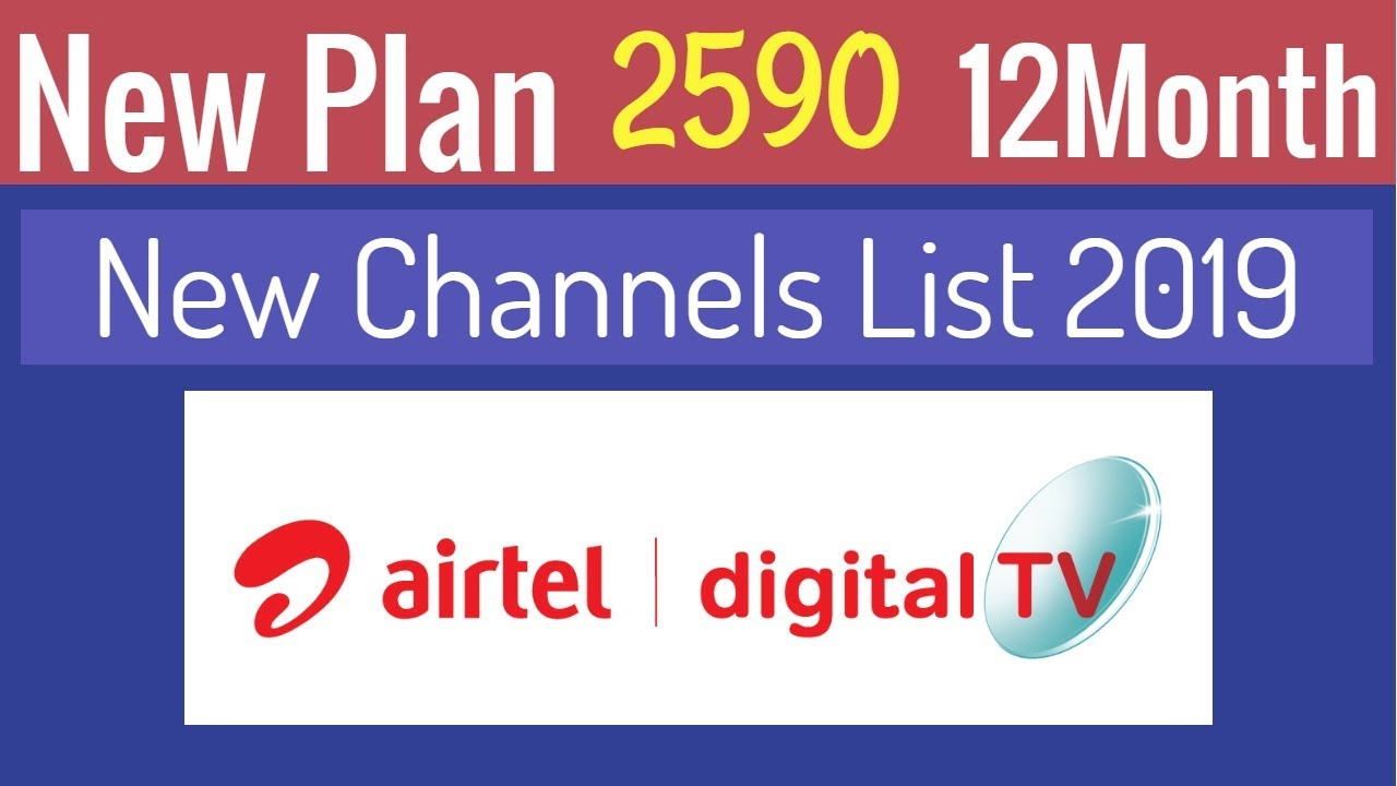 Airtel Digital Tv new plan list 2019 - Launch New plan 2590 Rupee Plan Vs  2200 Rupee Plan 2019