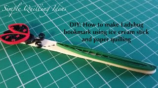Art and Craft: DIY ladybug bookmark using quilling with icecream stick