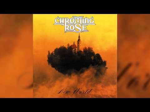Chroming Rose - New World (Full album HQ)