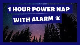 1 Hr. POWER NAP for ENERGY BOOST with Alarm | 100% Works - music to nap too