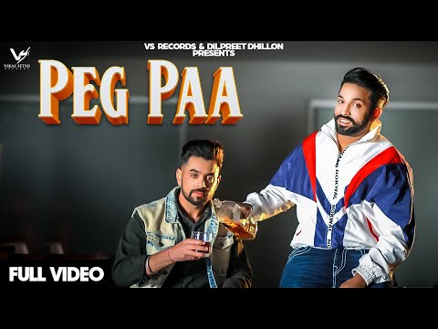 Peg Paa (Official Video) | Gaggi Dhillon & Dilpreet Dhillon Ft. Desi Crew | New Punjabi Songs 2019