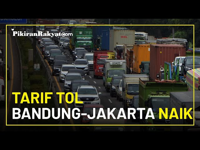 Berlaku Hari Ini 17 Januari 2021, Tarif Tol Bandung-Jakarta Naik Menjadi Rp72.500