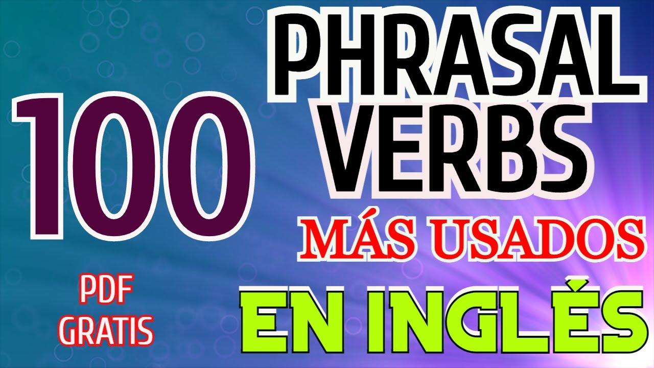 100 verbos frasales más usados en Inglés (PDF gratis)