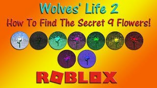 Roblox - Wolves' Life 2 - How To Find The Secret 9 Flowers! - HD