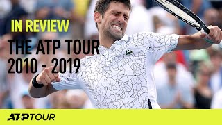 ATP Tour | 2010 - 2019 | In Review