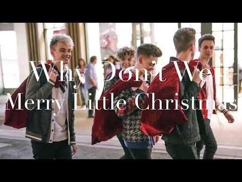Merry Little Christmas (lyrics) - Why Don't We