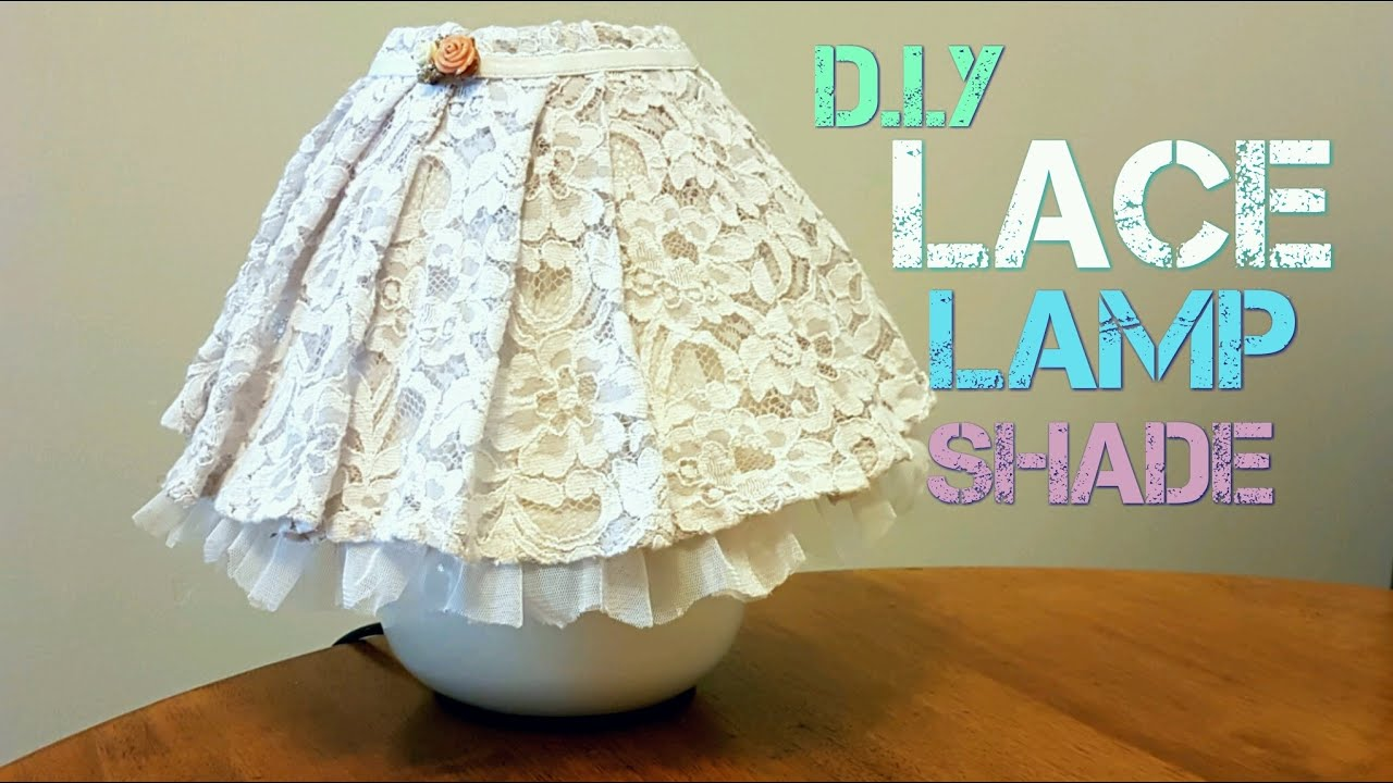 Lace Lamp Shade D.I.Y - YouTube