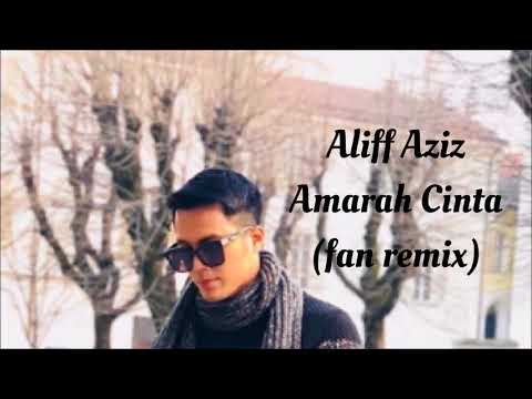 Aliff Aziz - Amarah Cinta [ost Melankolia] (fan remix)