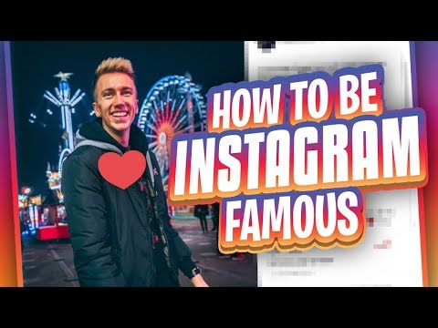 HOW TO BE INSTAGRAM FAMOUS!