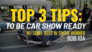 SEMA Best In Show Winner Rob Ida Offers His Top 3 Tips to Be Car Show Season Ready! Eastwood