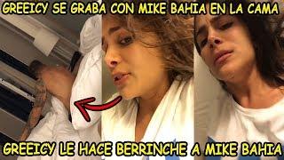 ►greeicy Rendon Se Graba Con Mike Bahia En La Cama  Hace Berrinche Para Que Apague La Luz