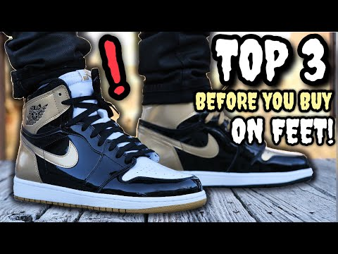 GOLD TOE / TOP 3 AIR JORDAN 1 ON-FEET! WATCH THIS BEFORE YOU BUY! WOULD YOU SPEND $600 ON THESE?