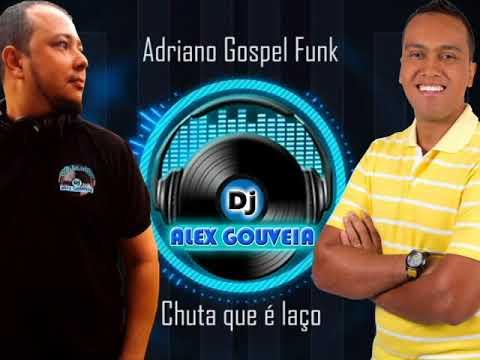 DJ ALEX GOUVEIA E ADRIANO GF CHUTA QUE É LAÇO