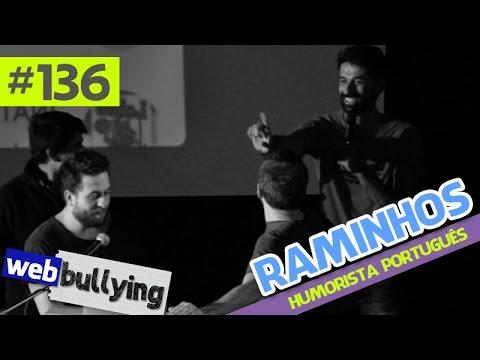 WEBBULLYING #136 - RAMINHOS E O SACO DO MATHEUS CEARA (Portugal)