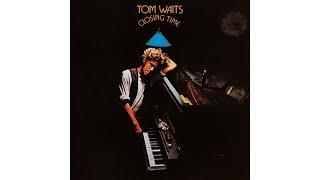 "Tom Waits - ""Closing Time"""
