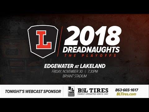 Edgewater at Lakeland - The 2018 State Semifinals