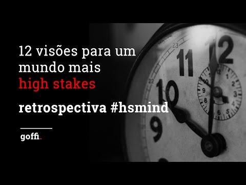 12 visões para um mundo mais high stakes   retrospectiva #hsmind