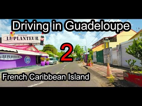 (2/2) Guadeloupe - French Caribbean Island - Driving to the West Coast