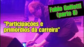 """Fabio Golfetti (guitarrista) - Episódio #8 """"Participações e primórdios da carreira"""""""