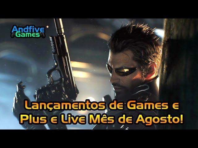 Lançamentos de Games Agosto 2016, Xbox One Slim, Games Grátis Live Gold e Psn Plus