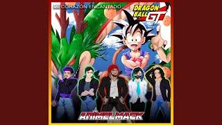 Mi Corazón Encantado (Dragon Ball GT Opening)