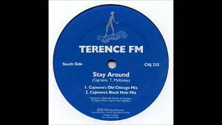 Terence FM -- Stay Around (Cajmere