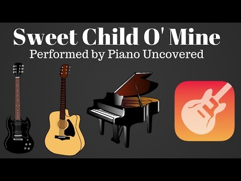 'Sweet Child O' Mine' - Piano, Garageband Drums, Acoustic & Electric Guitars Cover