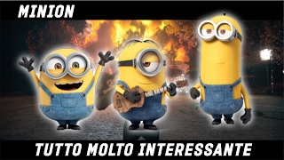 TUTTO MOLTO INTERESSANTE - MINION thumbnail
