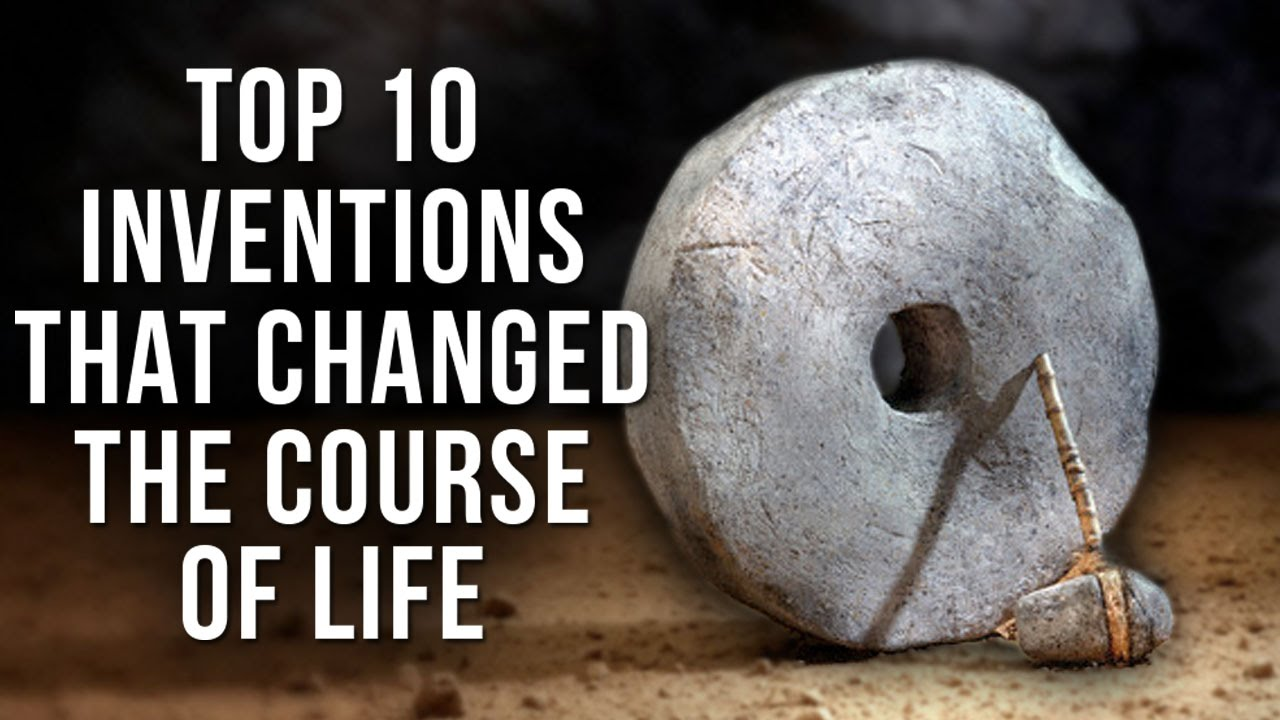 10 Awesome Inventions That Changed Our Lives
