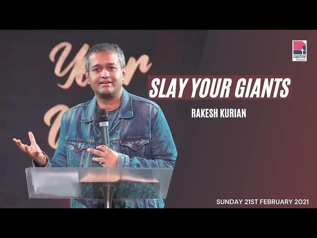 Slay your Giants | Rakesh Kurian | 21st February 2021