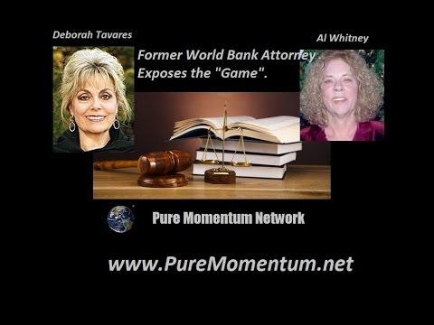 Deborah Tavares & Al Whitney/World Bank Attorney Exposes the Game