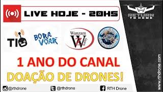 01 Ano do canal RTH Drone - Live de doação de Drones
