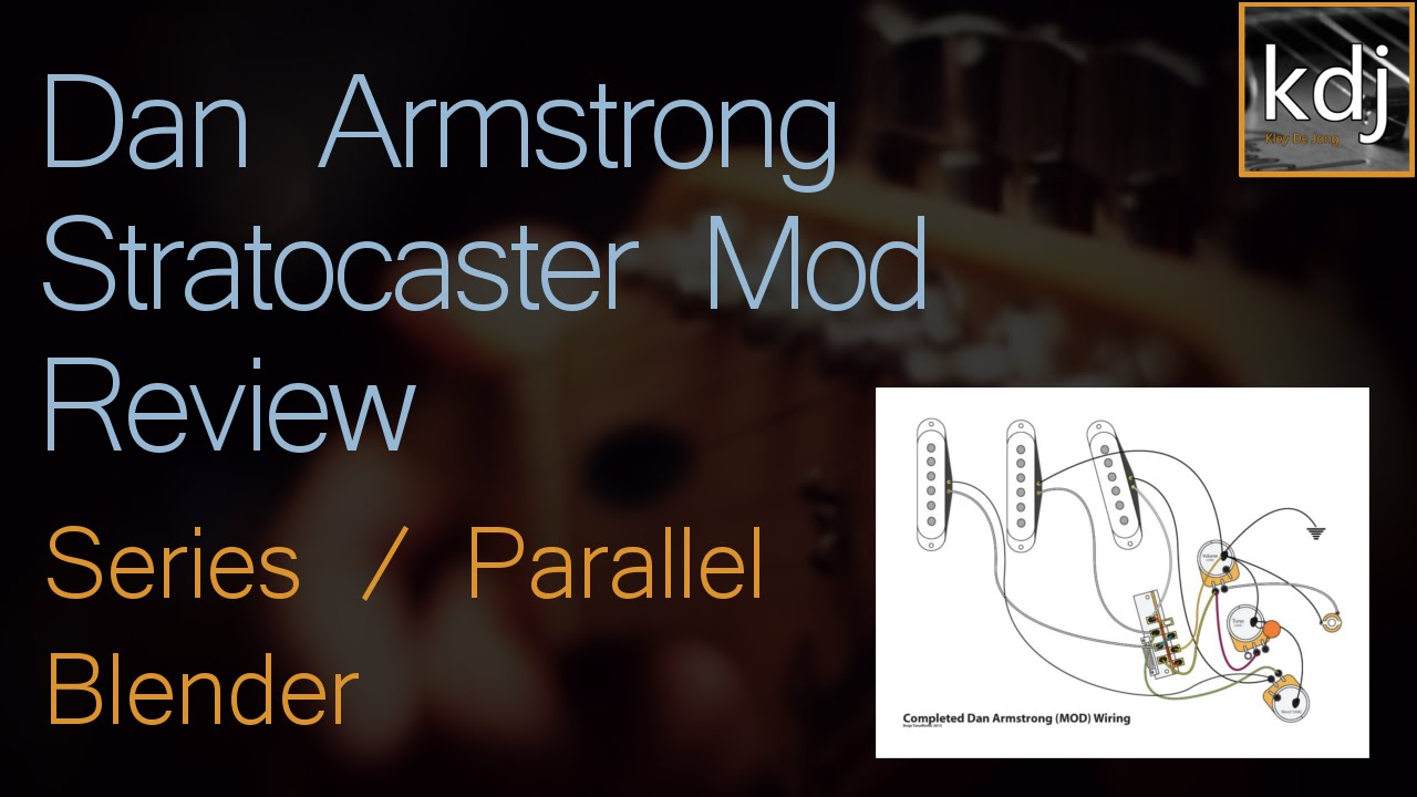 small resolution of dan armstrong stratocaster mod review series parallel blender youtube
