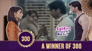 A Winner of 300 | Kuch Rang Pyar Ke Aise Bhi - KRPKAB - Sony TV Serial